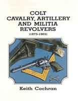 9780936259222: Colt Cavalry Artillery and Militia Revolvers 1873-1903