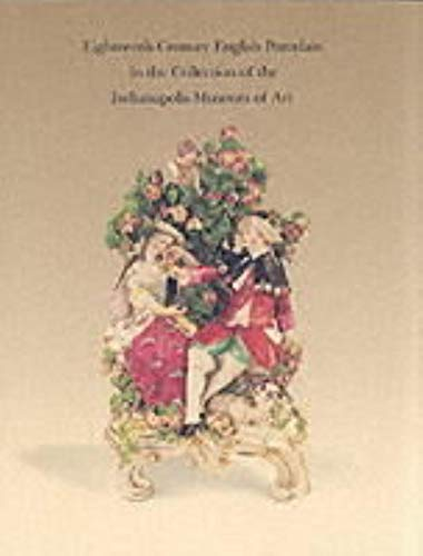 Eighteenth-Century English Porcelain in the Collection of the Indianapolis Museum of Art: Lippert, ...
