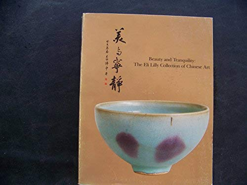 9780936260143: Beauty and Tranquility: The Eli Lilly Collection of Chinese Art