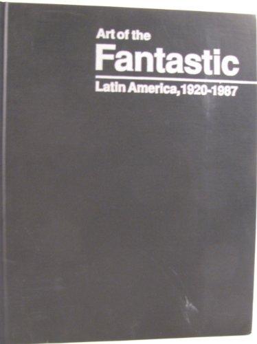 9780936260181: Art of the Fantastic: Latin America, 1920-1987 (Indianapolis Museum of Art)