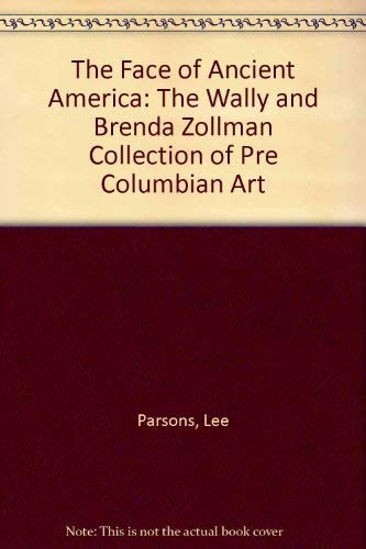 9780936260235: The Face of Ancient America: The Wally and Brenda Zollman Collection of Precolumbian Art