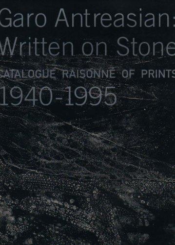 Garo Antreasian: Written on Stone. Catalogue raisonne of prints 1940-1995: Krause, Martin (Garo ...
