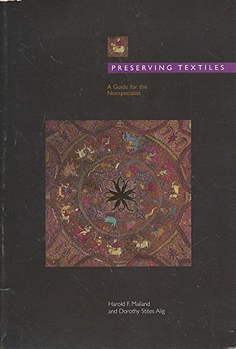 Preserving Textiles: A Guide for the Nonspecialist: Mailand, Harold F.
