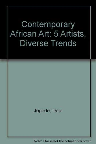 Contemporary African Art: 5 Artists, Diverse Trends: Jegede, Dele