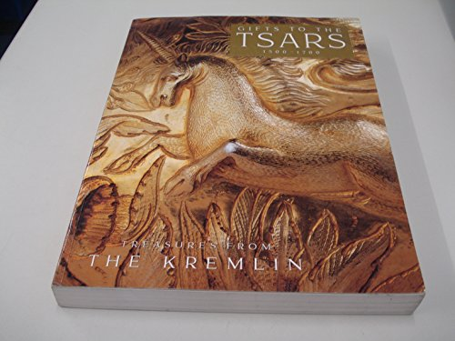 9780936260754: Gifts to the Tsars, 1500-1700: Treasures From the Kremlin