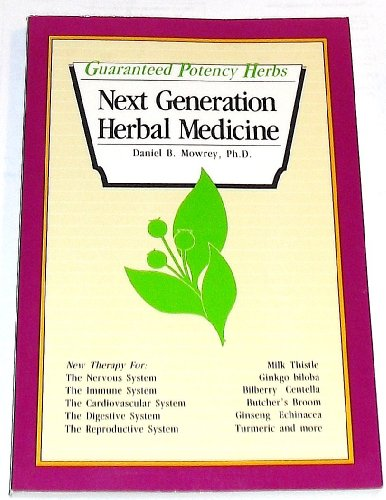 Guaranteed Potency Herbs: Next Generation Herbal Medicine