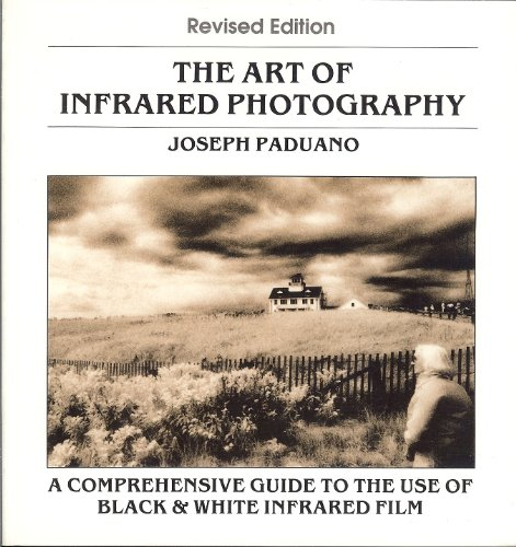 9780936262031: The Art of Infrared Photography