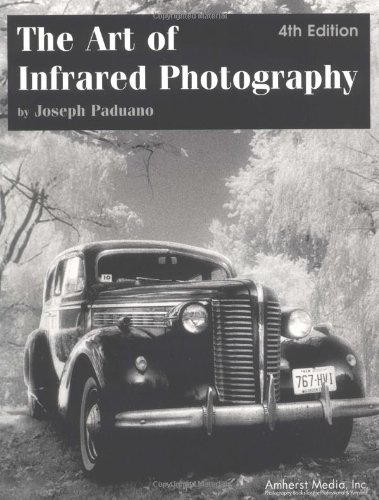 9780936262505: The Art of Infrared Photography