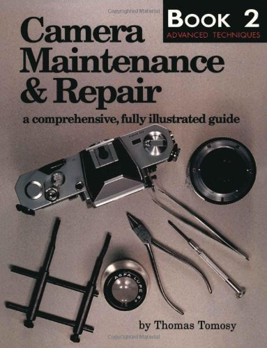 9780936262581: Camera Maintenance & Repair: Book 2 : Advanced Techniques