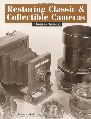 9780936262598: Restoring Classic & Collectible Cameras