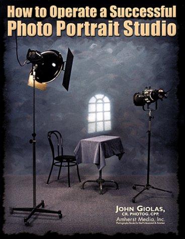 9780936262697: How to Operate a Successful Photo Portrait Studio
