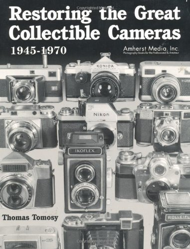 9780936262734: Restoring the Great Collectable Cameras