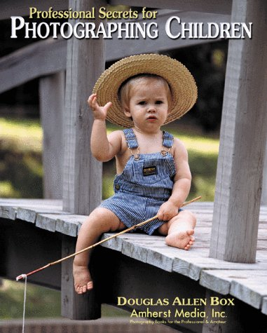 9780936262765: Professional Secrets for Photographing Children