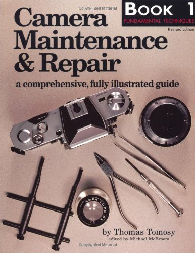 9780936262864: Camera Maintenance & Repair, Book 1: Fundamental Techniques: A Comprehensive, Fully Illustrated Guide: A Comprehensive, Fully Illustrated Guide Bk. 1