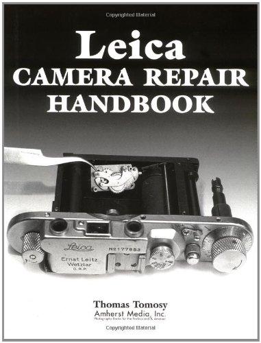 9780936262871: Leica Camera Repair Handbook: Repairing & Restoring Collectible Leica Cameras, Lenses & Accessories