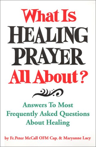 9780936269030: What Is Healing Prayer All About? Answers to Most Frequently Asked Questions About Healing
