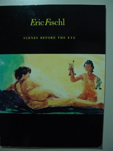 9780936270258: Eric Fischl Scenes Before the Eye: The Evolution of Year of the Drowned Dog and Floating Islands