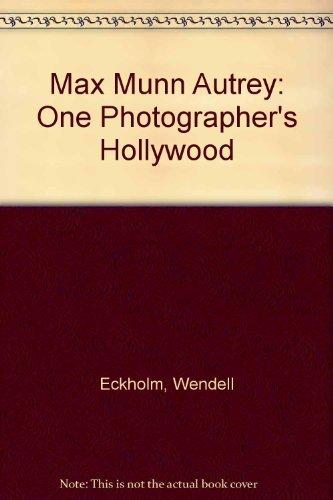 9780936270272: Max Munn Autrey: One Photographer's Hollywood