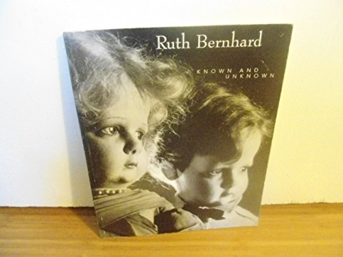9780936270357: Ruth Bernhard. Known and Unknown. Essay by Ilee Kaplan. Chronology and Bibliography by Marina Freeman.