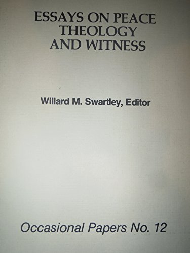 Essays On Peace Theology And Witness By Willard M Swartley Inst Of  Essays On Peace Theology And Witness Willard M Swartley