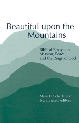 9780936273358: Beautiful Upon the Mountains: Biblical Essays on Mission, Peace, and the Reign of God (Studies in Peace and Scripture)