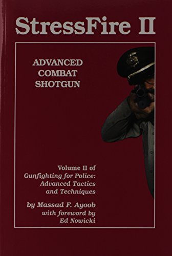 Stressfire II: Advanced Combat Shotgun (0936279117) by Massad F. Ayoob