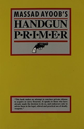 9780936279121: Gun Proof Your Children!/Massad Ayoob's Handgun Primer/2 Books in 1 Volume