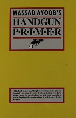 Gun-Proof Your Children! / Massad Ayoob's Handgun Primer (0936279125) by Massad F. Ayoob