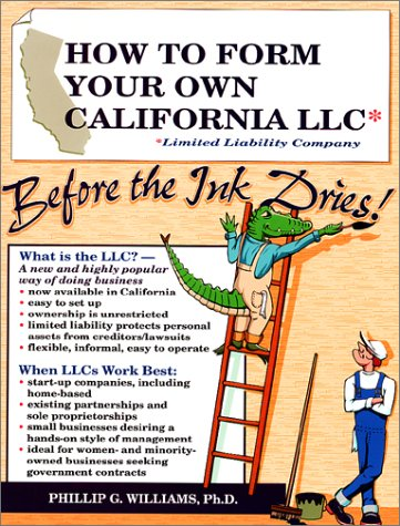 9780936284507: How to Form Your Own California LLC (Limited Liability Company) Before the Ink Dries: A Step-By-Step Guide, With Forms (How to Form a Limited liabili (How to Form a Limited Liability Company Series)