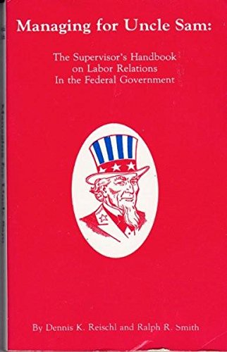 9780936295015: Managing for Uncle Sam: The Supervisor's Handbook on Labor Relations