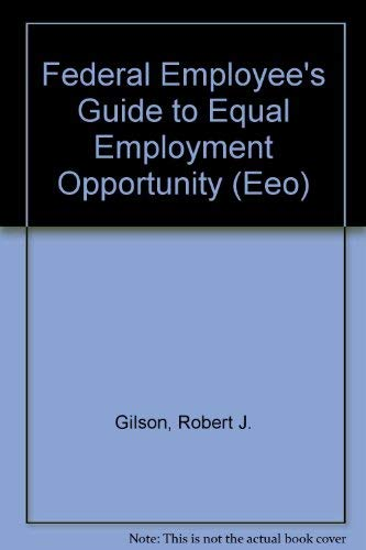 9780936295374: Federal Employee's Guide to Equal Employment Opportunity (Eeo)