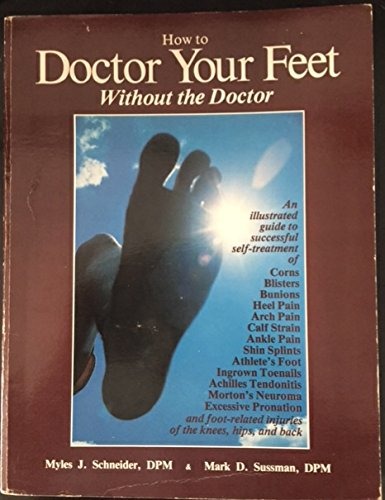9780936304007: How to doctor your feet without the doctor