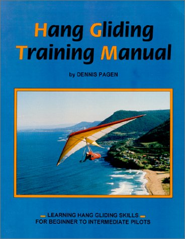 9780936310121: Hang Gliding Training Manual: Learning Hang Gliding Skills for Beginner to Intermediate Pilots