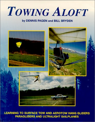 9780936310138: Towing Aloft: Learning to Surface Tow & Aerotow Hang Gliders, Paragliders & Ultralight Sailplanes