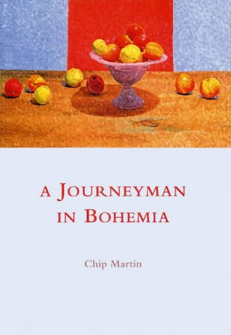 A JOURNEYMAN IN BOHEMIA: Martin, Chip