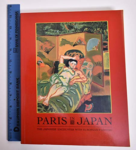 Paris in Japan: The Japanese Encounter with European Painting / [by] Shuji Takashima [and] J. ...