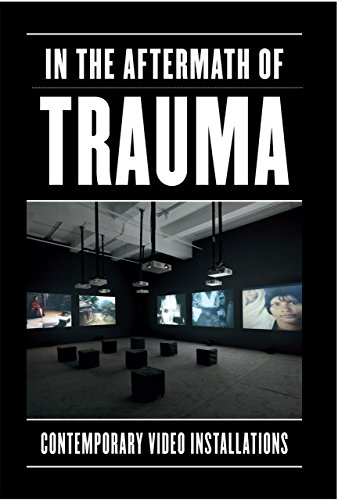 9780936316383: In the Aftermath of Trauma: Contemporary Video Installations
