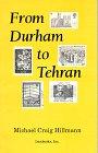 From Durham To Tehran: Hillmann, Michael Craig