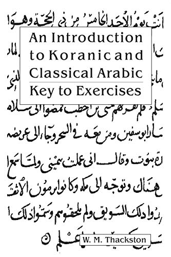 9780936347516: An Introduction to Koranic and Classical Arabic: An Elementary Grammar of the Language Key to Exercise