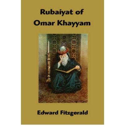 THE RUBAIYAT OF OMAR KHAYYAM: FITZGERALD, EDWARD