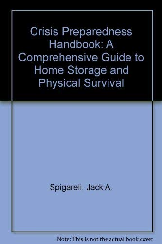 9780936348001: Crisis Preparedness Handbook: A Comprehensive Guide to Home Storage and Physical Survival