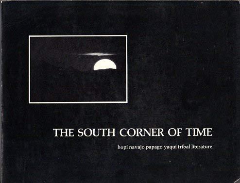 9780936350011: The South corner of time: Hopi, Navajo, Papago, Yaqui tribal literature (Sun tracks)