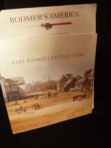 Karl Bodmer's Eastern Views: A Journey in North America (0936364262) by Marsha V. Gallagher; Karl Bodmer; John F. Sears