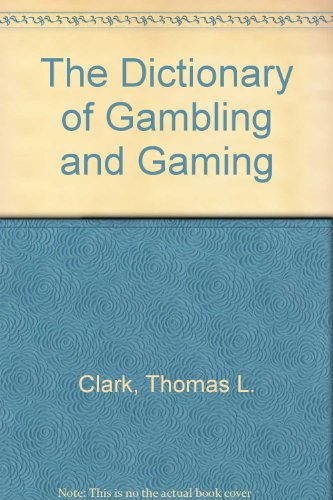 9780936368061: The Dictionary of Gambling and Gaming
