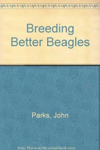 Breeding Better Beagles: Parks, John