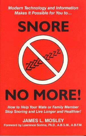 Snore No More: Mosley, James L.