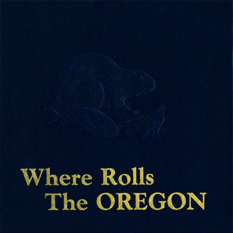 Where Rolls the Oregon: Steber, Rick & Gildemeister, Jerry