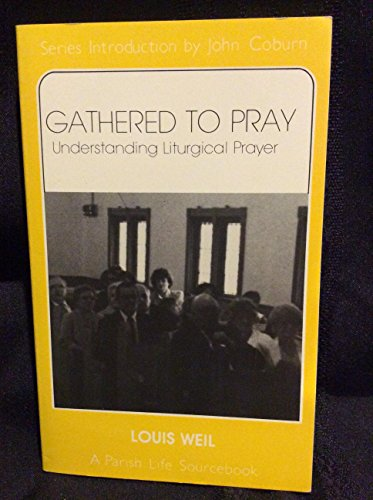 9780936384351: Gathered to Pray: Understanding Liturgical Prayer (A Parish Life Sourcebook)