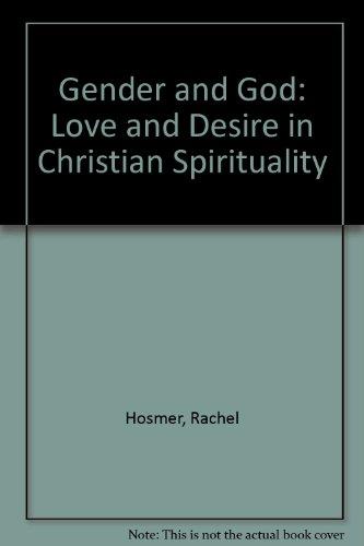 Gender and God : Love and Desire: Rachel Hosmer