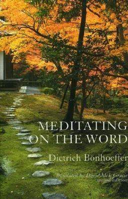 Meditating on the Word: Bonhoeffer, Dietrich